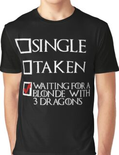 Waiting for a blonde with 3 dragons (white text + tick) Graphic T-Shirt
