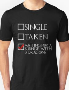 Waiting for a blonde with 3 dragons (white text + tick) Unisex T-Shirt