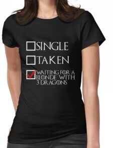 Waiting for a blonde with 3 dragons (white text + tick) Womens Fitted T-Shirt