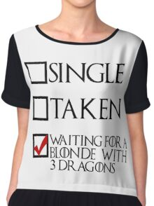 Waiting for a blonde with 3 dragons (black text + tick) Chiffon Top