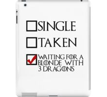 Waiting for a blonde with 3 dragons (black text + tick) iPad Case/Skin