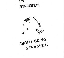 stressed about being stressed by ruby trabka
