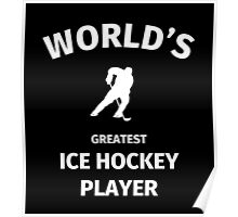 World's Greatest Ice Hockey Player Poster