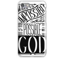 Words Is possible with GOD. Inspirational and motivational quote.  iPhone Case/Skin