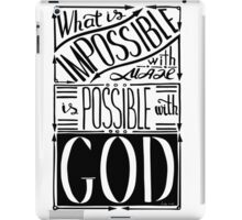 Words Is possible with GOD. Inspirational and motivational quote.  iPad Case/Skin