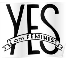 Words Yes,  I am feminist. Feminism quote.  Poster