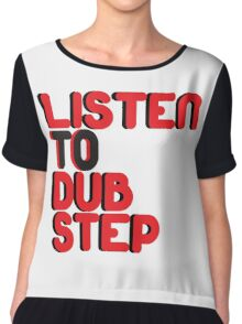 Listen To Dubstep Music Quote Chiffon Top