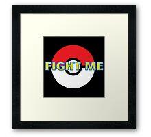 Pokemon Fight Me Framed Print