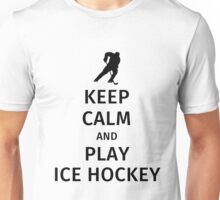Keep Calm and Play Ice Hockey Unisex T-Shirt