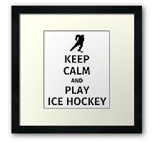Keep Calm and Play Ice Hockey Framed Print
