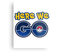 Pokemon GO | Here We Go Metal Print
