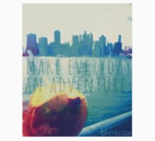 Make Everyday An Adventure by kimbozar