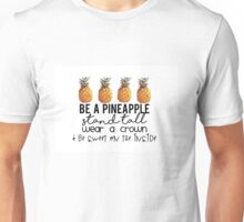 Be A PIneapple Unisex T-Shirt
