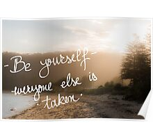 Be Yourself, Everyone Else Is Taken Poster