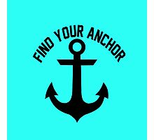 Find Your Anchor Motivational Saying Photographic Print