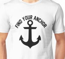 Find Your Anchor Motivational Saying Unisex T-Shirt