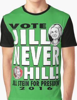 Vote Jill Stein Never Hillary 2016 Graphic T-Shirt