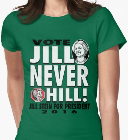 Vote Jill Stein Never Hillary 2016 Womens Fitted T-Shirt