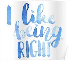 I like being right! Poster