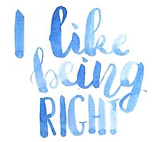 I like being right! Photographic Print