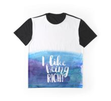 I like being right! Graphic T-Shirt