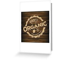 Eco stamp label of healthy organic natural fresh farm food scorched on wood Greeting Card