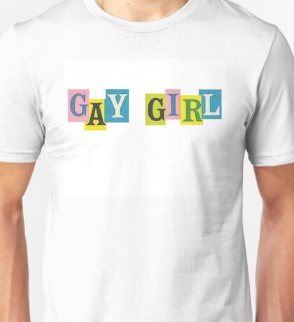 Gay Girl Unisex T-Shirt