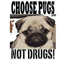 choose pugs not drugs Photographic Print