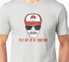 Stay out of my territory Unisex T-Shirt