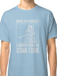 OMG IT'S R2D2I I LOVED HIM ON STAR TREK DALEK Classic T-Shirt