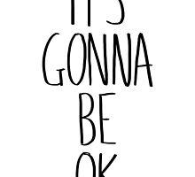 IT'S GONNA BE OK by Villaraco