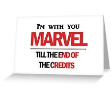 I'm with you till the end of the credits Greeting Card