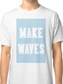 Make Waves Classic T-Shirt