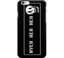Nyeh heh heh iPhone Case/Skin