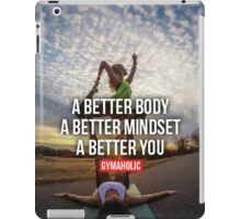 Better Body, Mindset, and Better You iPad Case/Skin