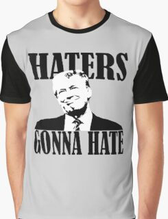 haters gonna hate donald trump Graphic T-Shirt