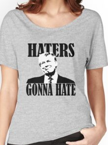 haters gonna hate donald trump Women's Relaxed Fit T-Shirt