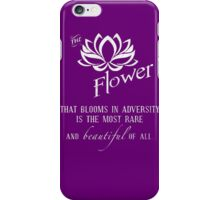 the flower that blooms in adversity  iPhone Case/Skin
