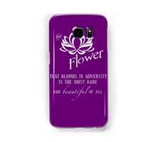 the flower that blooms in adversity  Samsung Galaxy Case/Skin
