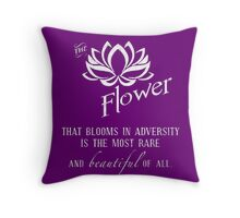the flower that blooms in adversity  Throw Pillow