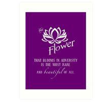 the flower that blooms in adversity  Art Print