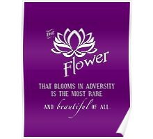 the flower that blooms in adversity  Poster