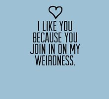 join me in my weirdness Unisex T-Shirt