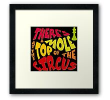 A mole at the top of the circus Framed Print