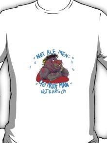 Not Ale Men: 90 Proof Man Tears T-Shirt