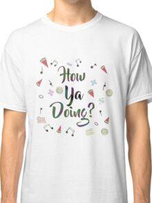 How Ya Doing? [COMM] Classic T-Shirt