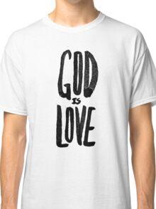 God is Love Classic T-Shirt