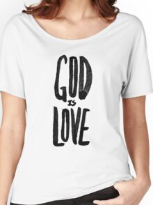 God is Love Women's Relaxed Fit T-Shirt