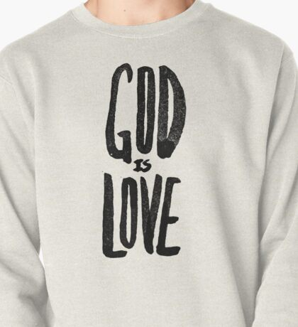 God is Love Pullover