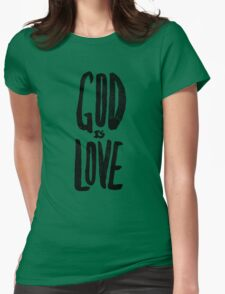 God is Love Womens Fitted T-Shirt